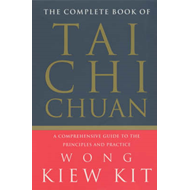 The Complete Book of Tai Chi Chuan: A Comprehensive Guide to the Principles and Practice (BOK)