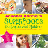 Annabel Karmel's Superfoods for Babies and Children (BOK)