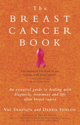 The Breast Cancer Book: A Personal Guide to Help You Through it and Beyond (BOK)
