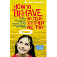 How to Behave So Your Children Will Too! (BOK)