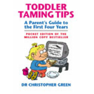 Toddler Taming Tips: A Parent's Guide to the First Four Years - Pocket Edition (BOK)