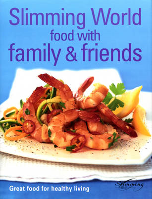 Slimming World - Food With Family & Friends (BOK)