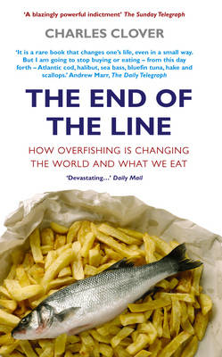 The End of the Line: How Overfishing is Changing the World and What We Eat (BOK)