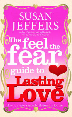 Feel The Fear Guide To... Lasting Love (BOK)