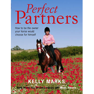 Perfect Partners: How to be the Owner That Your Horse Would Choose for Himself (BOK)