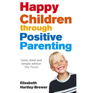 Happy Children Through Positive Parenting (BOK)