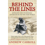 Behind the Lines: Revealing and Uncensored Letters from Our War-torn World (BOK)