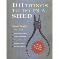 101 Things To Do In A Shed (BOK)