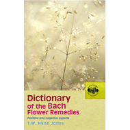 Dictionary of the Bach Flower Remedies (BOK)