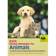 Bach Flower Remedies for Animals: the Definitive Guide to Treating Animals with the Bach Remedies (BOK)