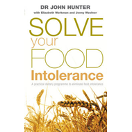 Solve Your Food Intolerance: A Practical Dietary Programme to Eliminate Food Intolerance (BOK)