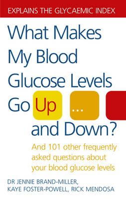 What Makes My Blood Glucose Levels Go Up...and Down?: And 101 Other Frequently Asked Questions About (BOK)