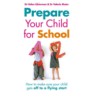 Prepare Your Child for School: How to Make Sure Your Child Gets Off to a Flying Start (BOK)
