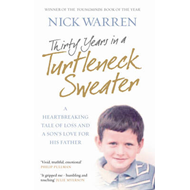 Thirty Years in a Turtleneck Sweater: A Heartbreaking Tale of Loss and a Son's Love for His Father (BOK)