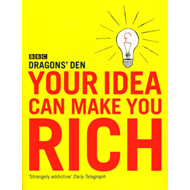 Your Idea Can Make You Rich (BOK)