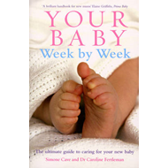 Produktbilde for Your Baby Week By Week - The ultimate guide to caring for your new baby - FULLY UPDATED JUNE 2018 (BOK)