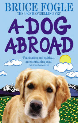 A Dog Abroad: One Man and His Dog Journey into the Heart of Europe (BOK)