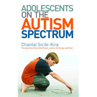 Adolescents on the Autism Spectrum: Foreword by Charlotte Moore (BOK)