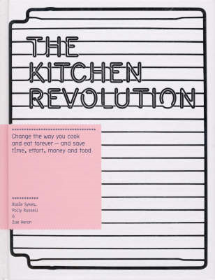 The Kitchen Revolution: A Year of Time-and-money-saving Recipes (BOK)