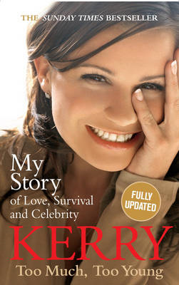 Kerry Katona: Too Much, Too Young: My Story of Love, Survival and Celebrity (BOK)