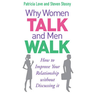 Why Women Talk and Men Walk: How to Improve Your Relationship without Discussing it (BOK)