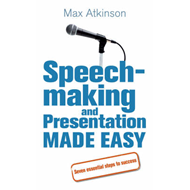 Speech-making and Presentation Made Easy: Seven Essential Steps to Success (BOK)