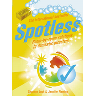 Spotless: Room-by-room Solutions to Domestic Disasters (BOK)