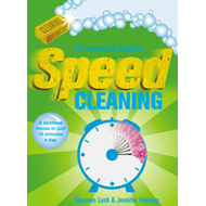 Speed Cleaning: A Spotless House in Just 15 Minutes a Day (BOK)
