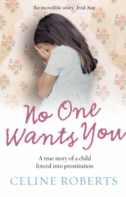 No One Wants You: A True Story of a Child Forced into Prostitution (BOK)