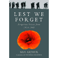Lest We Forget: Forgotten Voices from 1914-1945 (BOK)