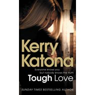 Tough Love: Everyone Knows You But Nobody Knows the Truth (BOK)