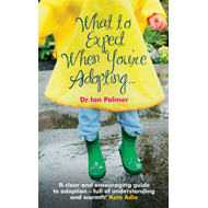 What to Expect When You're Adopting... (BOK)