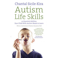 Autism Life Skills: 10 Essential Abilities Your Child with Autism Needs to Learn (BOK)