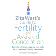 Zita West's Guide to Fertility and Assisted Conception (BOK)