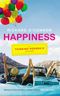 Happiness: The Thinking Person's Guide (BOK)