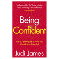 Being Confident: Tips and Techniques to Help You Unlock Your Potential (BOK)