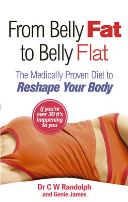 From Belly Fat to Belly Flat: The Medically Proven Diet to Reshape Your Body (BOK)