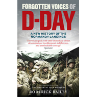 Forgotten Voices of D-Day (BOK)