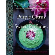 Purple Citrus and Sweet Perfume: Cuisine of the Eastern Mediterranean (BOK)