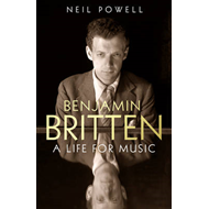Benjamin Britten: A Life For Music (BOK)