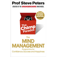 The Chimp Paradox: The Acclaimed Mind Management Programme to Help You Achieve Success, Confidence and Happiness (BOK)