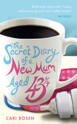 The Secret Diary of a New Mum (aged 43 1/4) (BOK)