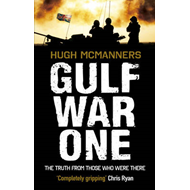 Gulf War One: Real Voices from the Front Line (BOK)