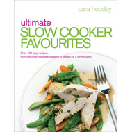 Ultimate Slow Cooker Favourites: Over 100 Easy and Delicious Recipes (BOK)