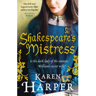 Shakespeare's Mistress: Historical Fiction (BOK)