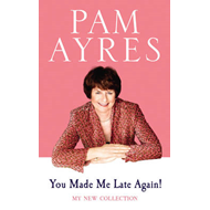 You Made Me Late Again!: My New Collection (BOK)