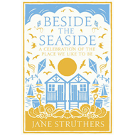 Beside the Seaside: A Celebration of the Place We Like to Be (BOK)