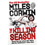 The Killing Season: A Summer in South-Central with LAPD Homicide (BOK)