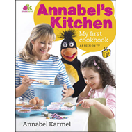 Annabel's Kitchen: My First Cookbook (BOK)