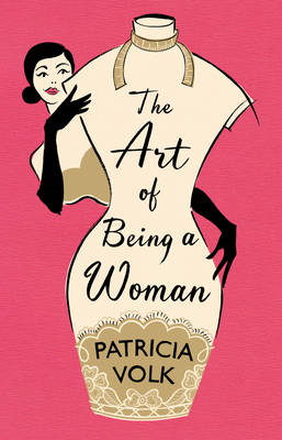 The Art of Being a Woman: My Mother, Schiaparelli, and Me (BOK)